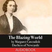 The Blazing World Audiobook, by Duchess of Newcastle, Margaret Cavendish