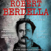Robert Berdella: The True Story of The Kansas City Butcher Audiobook, by Jack Rosewood