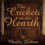 The Cricket on the Hearth: A Fairy Tale of Home Audiobook, by Charles Dickens