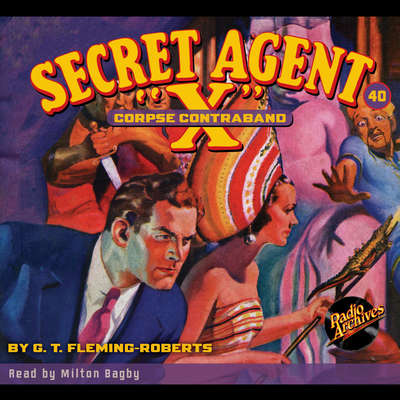 Secret Agent X: Corpse Contraband Audiobook, by G. T. Fleming-Roberts