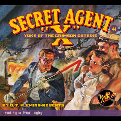 Secret Agent X: Yoke of the Crimson Coterie Audiobook, by G. T. Fleming-Roberts