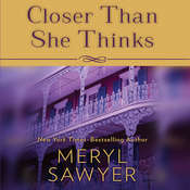 Closer Than She Thinks, by Meryl Sawyer