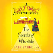 The Secrets of Wishtide: A Laetitia Rodd Mystery Audiobook, by Kate Saunders