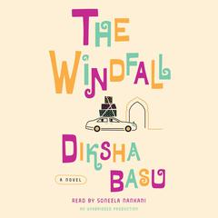The Windfall: A Novel Audiobook, by Diksha Basu