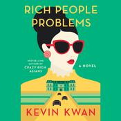 Rich People Problems: A Novel, by Kevin Kwan
