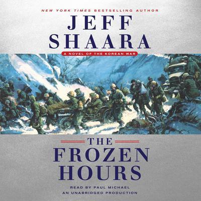 The Frozen Hours: A Novel of the Korean War Audiobook, by Jeff Shaara