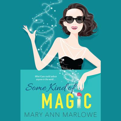Some Kind of Magic Audiobook, by Mary Ann Marlowe
