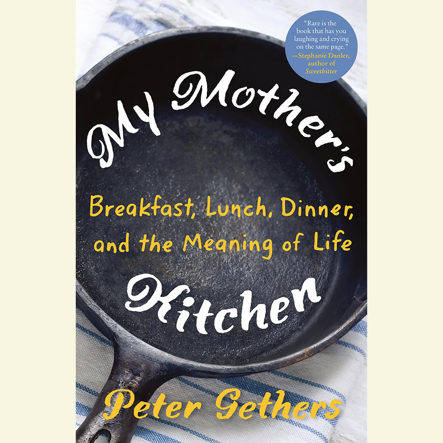 Printable My Mother's Kitchen: Breakfast, Lunch, Dinner, and the Meaning of Life Audiobook Cover Art