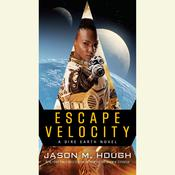 Escape Velocity: Book Two of The Dire Earth Duology, by Jason M. Hough