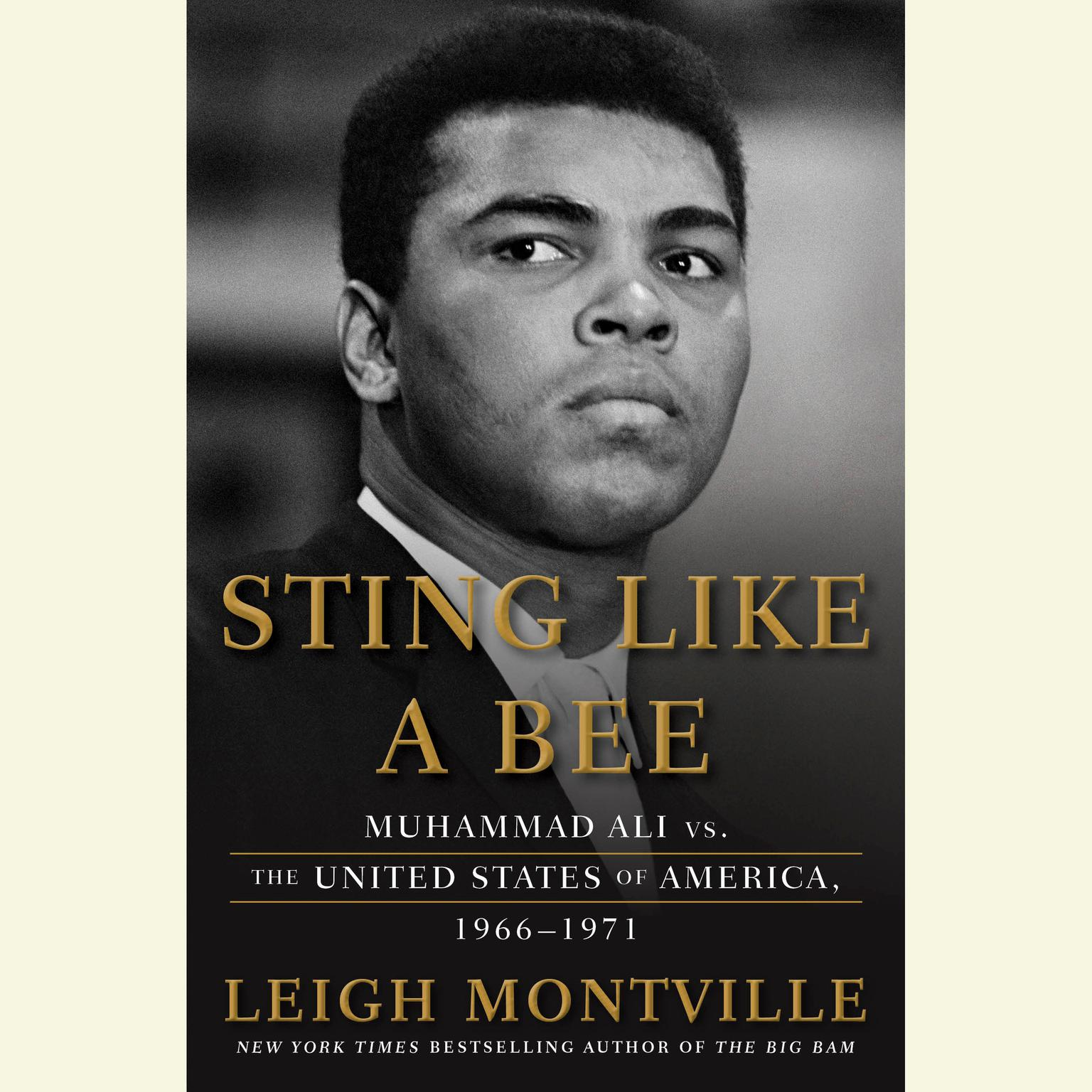 Printable Sting Like a Bee: Muhammad Ali vs. the United States of America, 1966-1971 Audiobook Cover Art