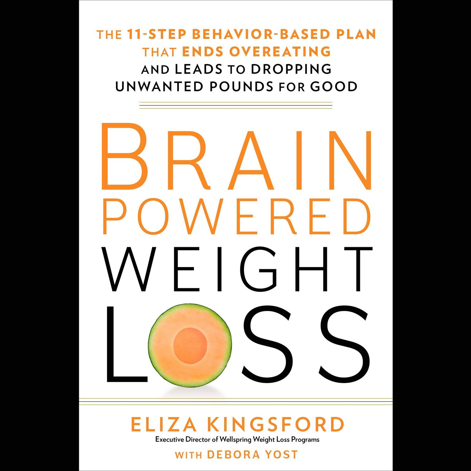 Printable Brain-Powered Weight Loss: The 11-Step Behavior-Based Plan That Ends Overeating and Leads to Dropping Unwanted Pounds for Good Audiobook Cover Art