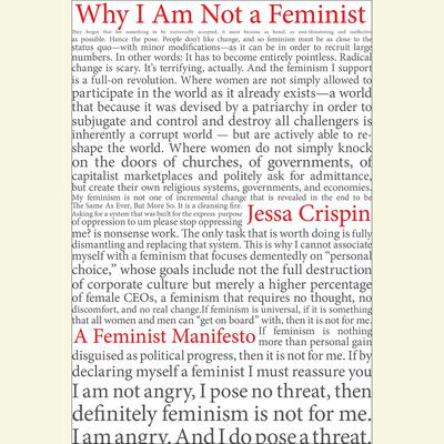 Why I Am Not A Feminist: A Feminist Manifesto Audiobook, by Jessa Crispin