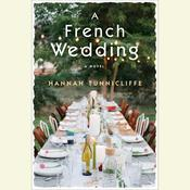 A French Wedding: A Novel Audiobook, by Hannah Tunnicliffe