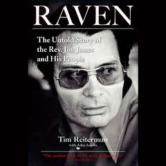 Raven: The Untold Story of the Rev. Jim Jones and His People Audiobook, by Tim Reiterman