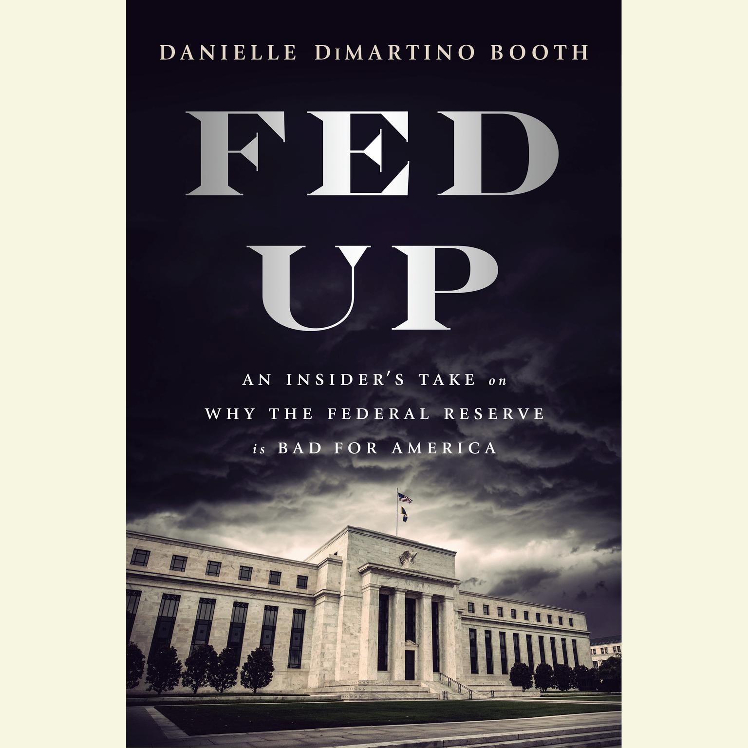 Printable Fed Up: An Insider's Take on Why the Federal Reserve is Bad for America Audiobook Cover Art