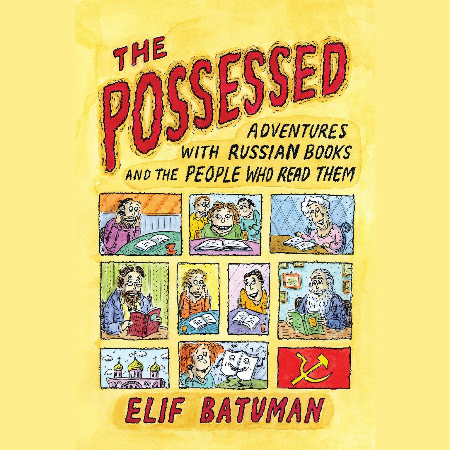 Printable The Possessed: Adventures with Russian Books and the People Who Read Them Audiobook Cover Art