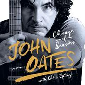 Change of Seasons: A Memoir Audiobook, by John Oates