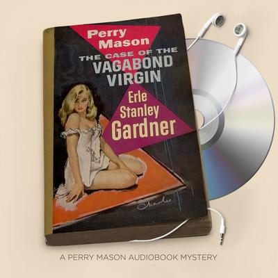 The Case of the Vagabond Virgin Audiobook, by Erle Stanley Gardner