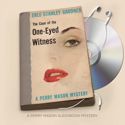 The Case of the One-Eyed Witness Audiobook, by Erle Stanley Gardner