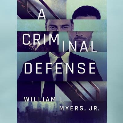 A Criminal Defense Audiobook, by William L. Myers