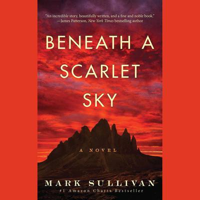 Beneath a Scarlet Sky: A Novel Audiobook, by Mark Sullivan
