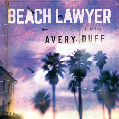 Beach Lawyer Audiobook, by Avery Duff
