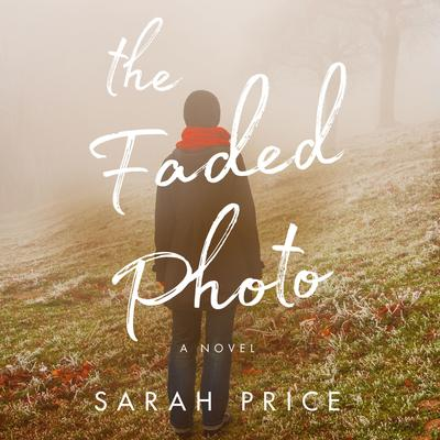 The Faded Photo Audiobook, by Sarah Price