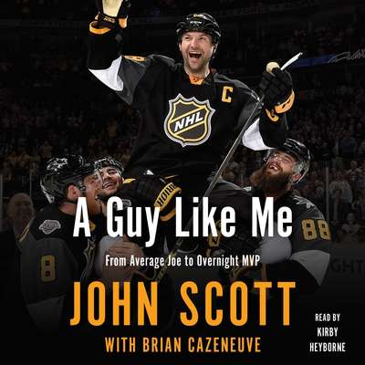 A Guy Like Me: From Average Joe to Overnight MVP Audiobook, by John Scott
