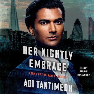 Her Nightly Embrace: Book I of the Ravi P.I. Series Audiobook, by Adi Tantimedh