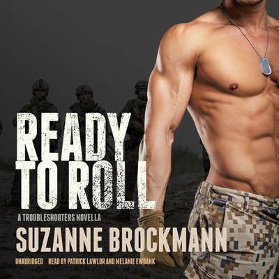 Ready to Roll: A Troubleshooters Novella Audiobook, by