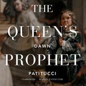 The Queen's Prophet Audiobook, by Dawn Patitucci