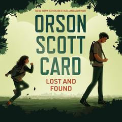 Lost and Found Audiobook, by Orson Scott Card