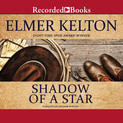 Shadow of a Star Audiobook, by Elmer Kelton
