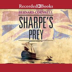 Sharpes Prey: Richard Sharpe and the Expedition to Copenhagen, 1807 Audiobook, by Bernard Cornwell