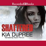 Shattered Audiobook, by Kia Dupree