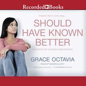 Should Have Known Better, by Grace Octavia