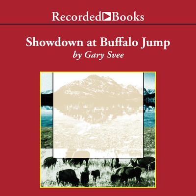 Showdown at Buffalo Jump Audiobook, by Gary D. Svee