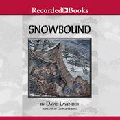 Snowbound: The Tragic Story of the Donner Party, by David S. Lavender