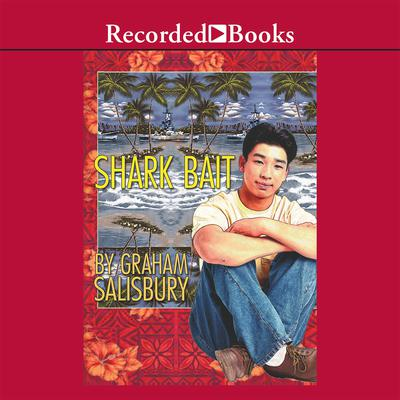 Shark Bait Audiobook, by Graham Salisbury
