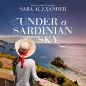 Under a Sardinian Sky: A Novel, by Sara Alexander