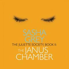 The Juliette Society: Book II: The Janus Chamber Audiobook, by Sasha Grey