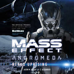 Mass Effect™ Andromeda: Nexus Uprising Audiobook, by Jason M. Hough, K. C. Alexander