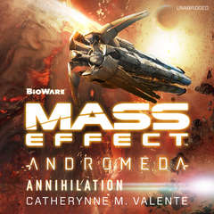 Mass Effect™ Andromeda: Annihilation Audiobook, by Catherynne M. Valente