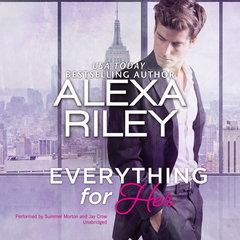 Everything for Her Audiobook, by Alexa Riley
