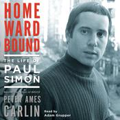 Homeward Bound: The Life of Paul Simon Audiobook, by Peter Ames Carlin