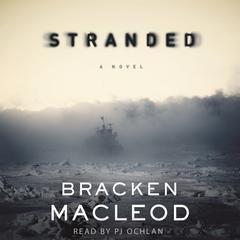Stranded: A Novel Audiobook, by Macleod Bracken, Bracken MacLeod