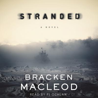Stranded: A Novel Audiobook, by Macleod Bracken