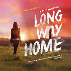 Long Way Home: A Thunder Road Novel Audiobook, by Katie McGarry