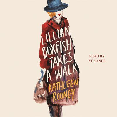 Lillian Boxfish Takes a Walk: A Novel Audiobook, by Kathleen Rooney