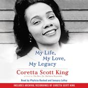 My Life, My Love, My Legacy Audiobook, by Coretta  Scott King, Coretta  Scott King, Rev. Dr. Barbara Reynolds, Barbara  Reynolds, Barbara  Reynolds